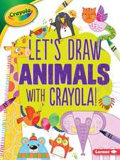 Let's Draw Animals with Crayola (R) !