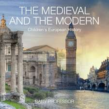 The Medieval and the Modern | Children's European History