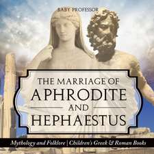 The Marriage of Aphrodite and Hephaestus - Mythology and Folklore | Children's Greek & Roman Books