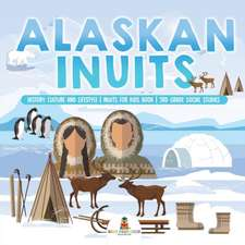 Alaskan Inuits - History, Culture and Lifestyle.   inuits for Kids Book   3rd Grade Social Studies