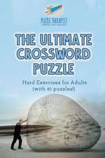 The Ultimate Crossword Puzzle   Hard Exercises for Adults (with 45 puzzles!)