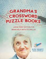 Grandma's Crossword Puzzle Books   Large Print Edition for Brain Help (with 172 Drills!)