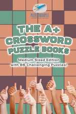 The A+ Crossword Puzzle Books   Medium Sized Edition with 86 Challenging Puzzles!