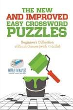 The New and Improved Easy Crossword Puzzles   Beginner's Collection of Brain Games (with 70 drills!)