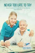 Never Too Late to Try   Easy Crossword Puzzle Books for Seniors (with 50 Drills!)
