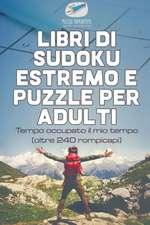 Libri di Sudoku estremo e puzzle per adulti   Tempo occupato il mio tempo (oltre 240 rompicapi)