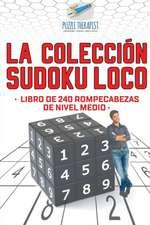 La colección Sudoku Loco | Libro de 240 rompecabezas de nivel medio