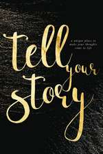 Tell Your Story (Gold)