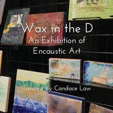 Wax in the D