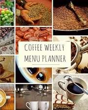 Coffee Weekly Menu Planner