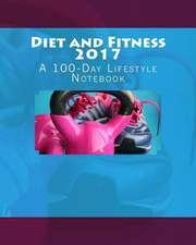 Diet and Fitness 2017