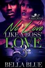 No Love Like a Boss' Love 3