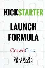 Kickstarter Launch Formula