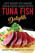 Get Ready to Amaze Your Taste Buds with Tuna Fish Delights