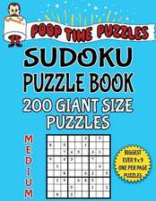 Poop Time Puzzles Sudoku Puzzle Book, 200 Medium Giant Size Puzzles