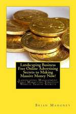 Landscaping Business Free Online Advertising Secrets to Making Massive Money Now!