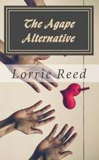 The Agape Alternative