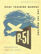 Pilot Training Manual for the Mustang P-51. by