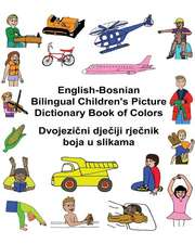 English-Bosnian Bilingual Children's Picture Dictionary Book of Colors