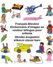 Francais-Slovene Dictionnaire D'Images En Couleur Bilingue Pour Enfants