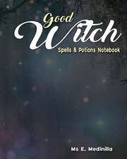 Good Witch Spells & Potions Notebook