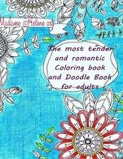 The Most Tender and Romantic Coloring Book and Doodle Book