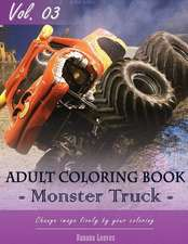Monster Truck Coloring Book for Stress Relief & Mind Relaxation, Stay Focus Treatment