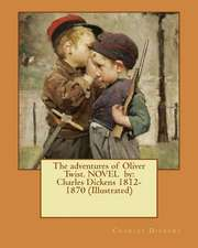 The Adventures of Oliver Twist. Novel by