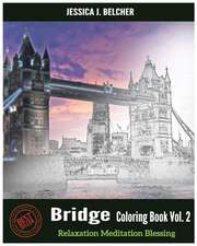 Bridge Coloring Books Vol.2 for Relaxation Meditation Blessing