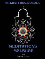 Die Kraft Des Mandala Meditations Malbuch