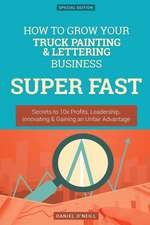 How to Grow Your Truck Painting & Lettering Business Super Fast