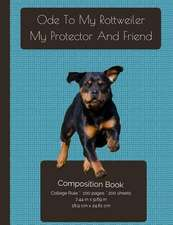 Rottweiler - My Protector and Friend Composition Notebook