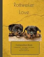 Rottweiler Love Composition Notebook