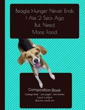 Funny Hungry Beagle Composition Notebook