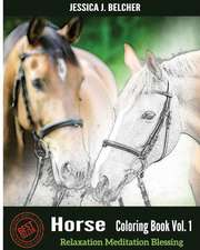 Horse Coloring Books Vol.1 for Relaxation Meditation Blessing