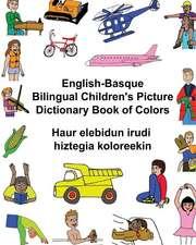 English-Basque Bilingual Children's Picture Dictionary Book of Colors Haur Elebidun Irudi Hiztegia Koloreekin