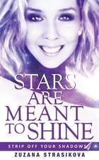 Stars Are Meant to Shine