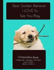 Golden Retriever - Love to Play Composition Notebook