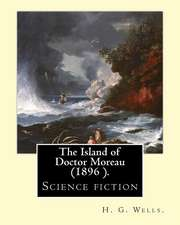The Island of Doctor Moreau Is an 1896 Science Fiction Novel, by