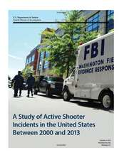 A Study of Active Shooter Incidents in the United States Between 2000 and 2013