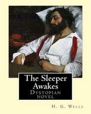 The Sleeper Awakes. by
