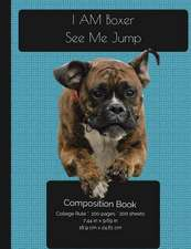 I Am Boxer - See Me Jump - Composition Notebook