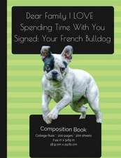 French Bulldog - Love Spending Time with You Composition Notebook