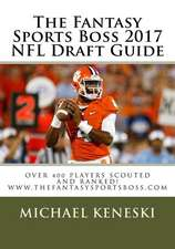 The Fantasy Sports Boss 2017 NFL Draft Guide