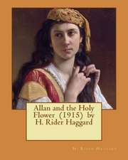 Allan and the Holy Flower (1915) by H. Rider Haggard