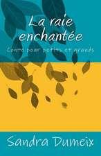La Raie Enchantee