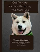 The Akita Dog - Strong and Silent - Composition Notebook