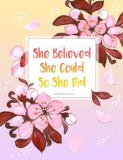 She Believed She Could So She Did - Square Grid Journal