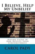 I Believe, Help My Unbelief