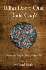Why Don't Our Dads Cry?
